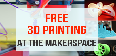 Free 3D printing at the makerspace
